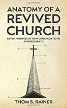 Anatomy of a Revived Church: Seven Findings of How Congregations Avoided Death