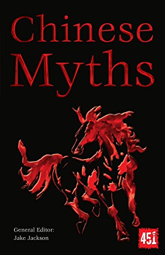 Chinese Myths (The World's Greatest Myths and Legends)