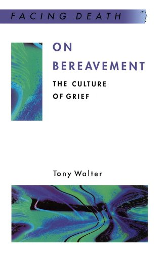 On Bereavement: The Culture of Grief (Facing Death)