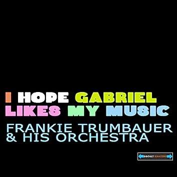 I Hope Gabriel Likes My Music