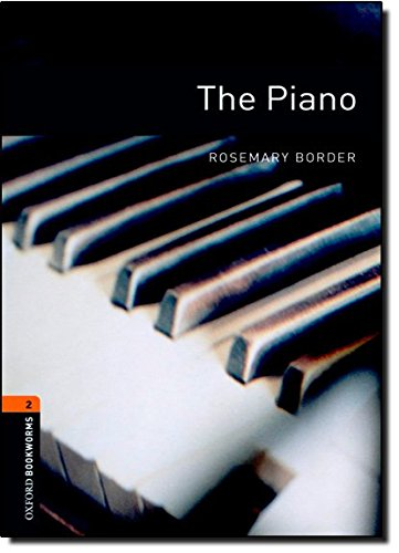The Piano: Stage 2 700 Headwords (Oxford Bookworms Library Level 2)