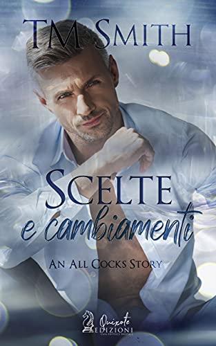 Scelte e cambiamenti: All Cocks, Vol.7