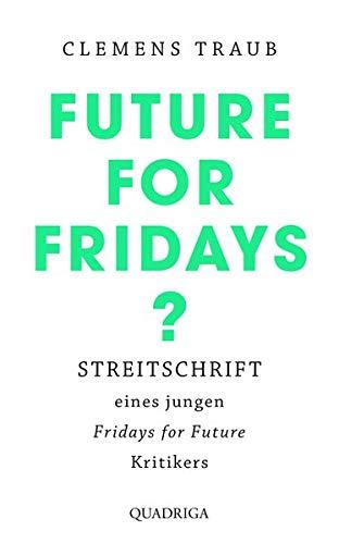 Future for Fridays?: Streitschrift eines jungen