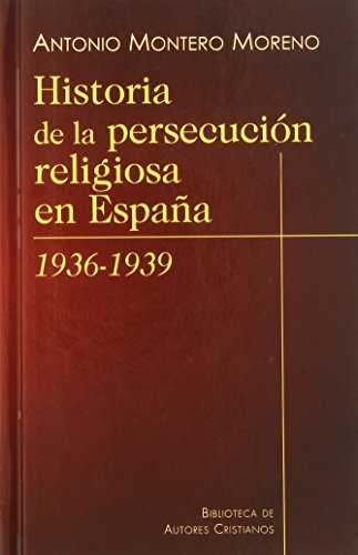Historia de la persecución religiosa en España (1936-1939) (NORMAL)