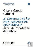 A Comunicação nos Arquivos Municipais (Portuguese Edition)