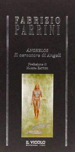 Anghelos. Il cercatore di angeli (Arcana mundi)
