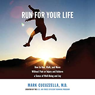 Run for Your Life     How to Run, Walk, and Move Without Pain or Injury and Achieve a Sense of Well-Being and Joy              By:                                                                                                                                 Mark Cucuzzella                               Narrated by:                                                                                                                                 Mark Cucuzzella                      Length: 8 hrs and 31 mins     6 ratings     Overall 4.8