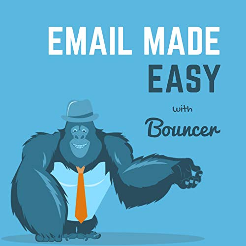 Email made easy with Bouncer Podcast By Bouncer cover art