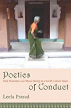 Poetics of Conduct: Oral Narrative and Moral Being in a South Indian Town (Wellek Library Lectures (Hardcover))