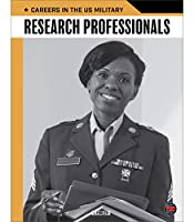 Research Professionals (Careers in the U.S. Military)