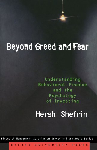 Beyond Greed and Fear: Understanding Behavioral Finance and the Psychology of Investing (Financial Management Associatio