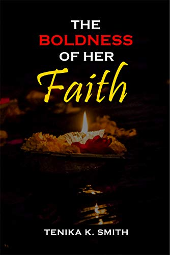 The Boldness Of Her Faith (English Edition)