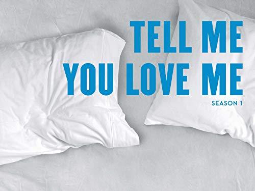 Tell Me You Love Me-Season 1