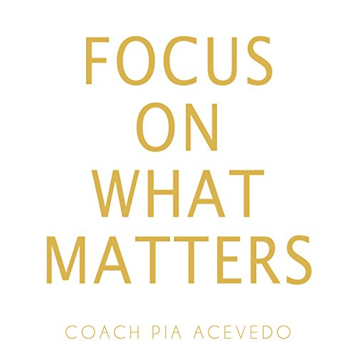 Focus on What Matters audiobook cover art