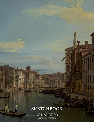 The Grand Canal in Venice from Palazzo Flangini to Campo San Marcuola 1738 by Canaletto Sketchbook: Premium Cover Masterpiece Notebook Workbook for ... Large Sketchpad (Famous Paintings, Band 1)
