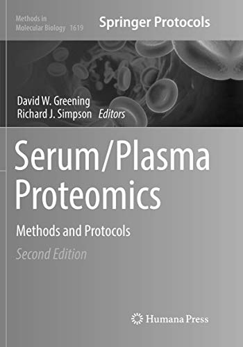 Serum/Plasma Proteomics: Methods and Protocols (Methods in Molecular Biology (1619), Band 1619)