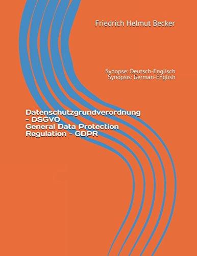 Datenschutzgrundverordnung - DSGVO / General Data Protection Regulation - GDPR: Synopse: Deutsch-Englisch / Synopsis: German-English (Tools For Law And Technics, Band 1)
