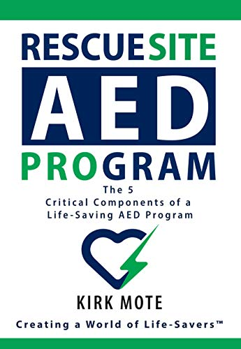 Rescue Site AED Program: The 5 Critical Components of a Life-Saving AED Program (English Edition)
