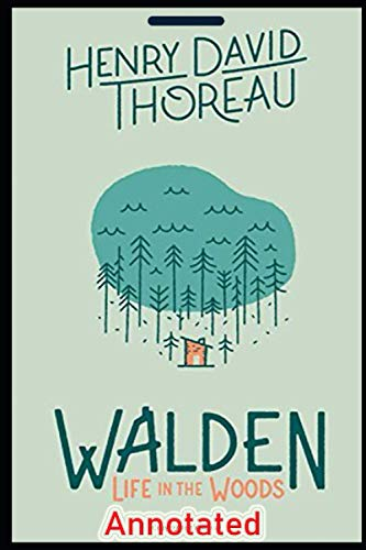 Walden by Henry Thoreau (A Novel For the History Lover) Annotated Edition