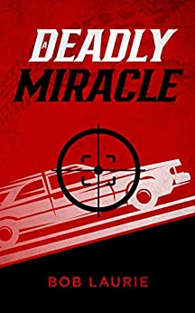 A Deadly Miracle by [Bob Laurie]