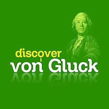 Discover Von Gluck