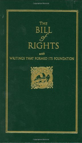 Bill of Rights: with Writings that Formed Its Foundation (Books of American Wisdom)