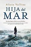 Hija del mar: La fascinante historia secreta de la mujer que se hizo pasar por hombre para ingresar en la Armada Española 1793 (Éxitos)