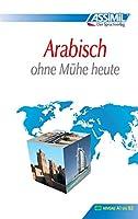 Assimil. Arabisch ohne Muehe heute. Lehrbuch