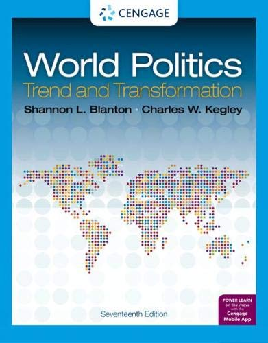 Compare Textbook Prices for World Politics: Trend and Transformation MindTap Course List 17 Edition ISBN 9780357141809 by Blanton, Shannon L.,Kegley, Charles W.