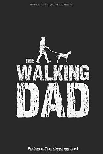 Podenco Trainingstagebuch Hund - The Walking Dad: Hunderasse Canario Português Podengo Hundetrainingstagebuch Ernährungstagebuch Notizbuch Logbuch ... ausfüllen für DINA5 6x9 Zoll 120 Seiten