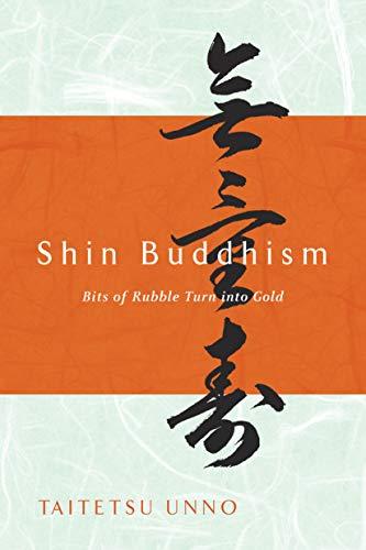 Shin Buddhism: Bits of Rubble Turn into Gold (English Edition)の詳細を見る