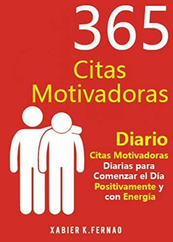 365 Citas Motivadoras: Citas Motivadoras Diarias para Comenzar el Día Positivamente y con Energía.