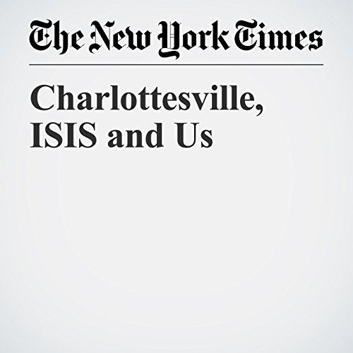 Charlottesville, ISIS and Us copertina