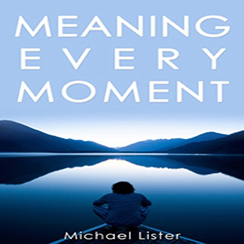 Meaning Every Moment audiobook cover art