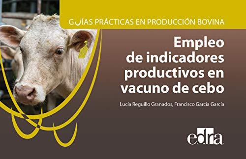 Guías prácticas en producción bovina. Empleo de indicadores productivos en vacuno de cebo - Libros de veterinaria - Editorial Servet: 7