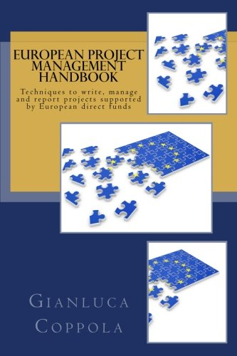 European project management handbook: Techniques to write, manage and report projects directly funded by the European Union