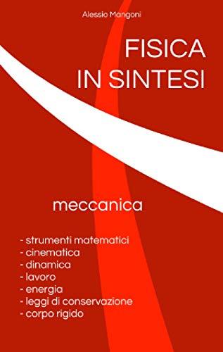 Fisica in sintesi: meccanica