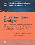 Questionnaire Design: How to Ask the Right Questions of the Right People at the Right Time to Get the Information You Need (Users' Guides to Human Factors and Ergonomics Methods)