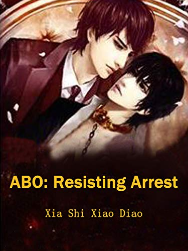 ABO: Resisting Arrest: Volume 3 (English Edition)