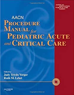 AACN Procedure Manual for Pediatric Acute and Critical Care (Verger, AACN Procedure Manual for Pediatric Acute and Critical Care)