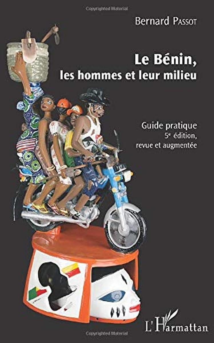 コンチネンタルオーバードローダイヤルLe Bénin, les hommes et leur milieu: Guide pratique - (5e édition, revue et augmentée)