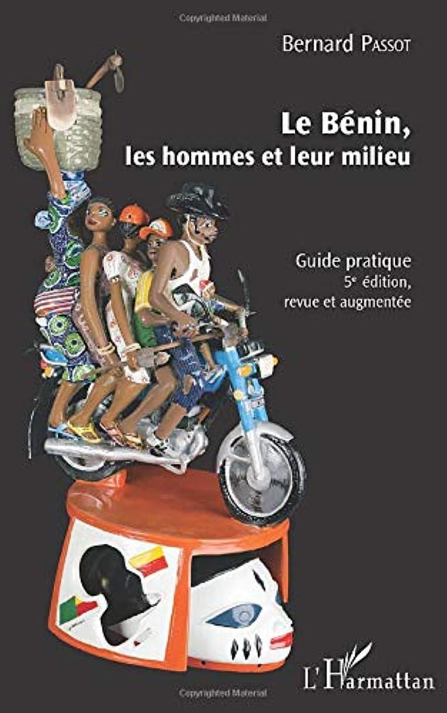 見かけ上返還そこからLe Bénin, les hommes et leur milieu: Guide pratique - (5e édition, revue et augmentée)