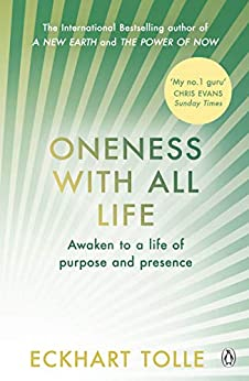 Oneness With All Life: Find your inner peace with the international bestselling author of A New Earth & The Power of Now by [Eckhart Tolle]