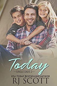 Today (Single Dads Book 2) by [RJ Scott]
