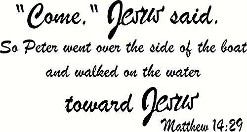 Citaat Muurstickers Mattheüs 14:29 Kom Jezus Zei. Dus Peter ging over de zijkant van de boot en liep op het water naar Jezus thuis muurdecoratie voor woonkamer