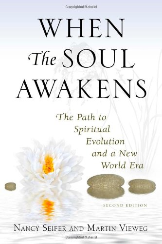 When the Soul Awakens: The Path to Spiritual Evolution and a New World Era
