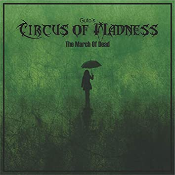 Guto's Circus Of Madness - The March Of Dead