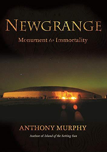Download Newgrange: Monument to Immortality 1908308249