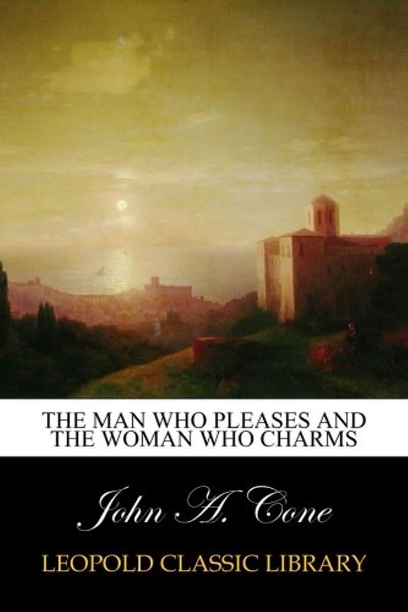 ママポンド合法The Man Who Pleases and the Woman Who Charms