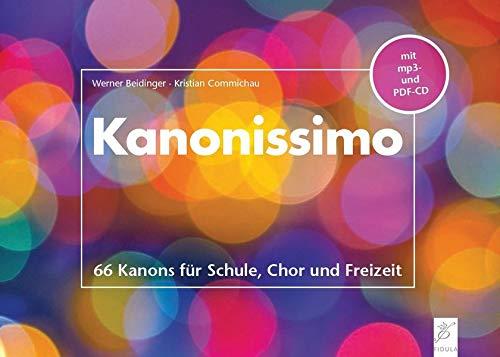 Kanonissimo: 66 Kanons für Schule, Chor und Freizeit